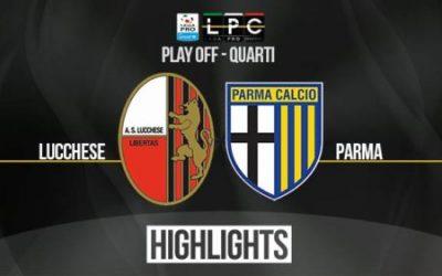 Lucchese – Parma 1-2 – Highlights – Lega Pro- Quarti di Finale – Ritorno – Playoff 2017