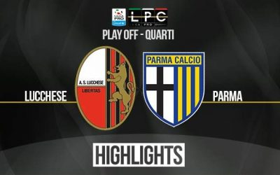 Lucchese – Parma – 1 – 2 Highlights Quarti di finale – Ritorno – Play Off 2017
